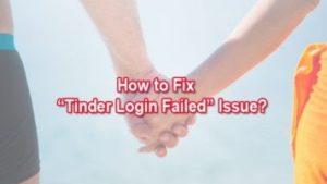 Tinder login failed