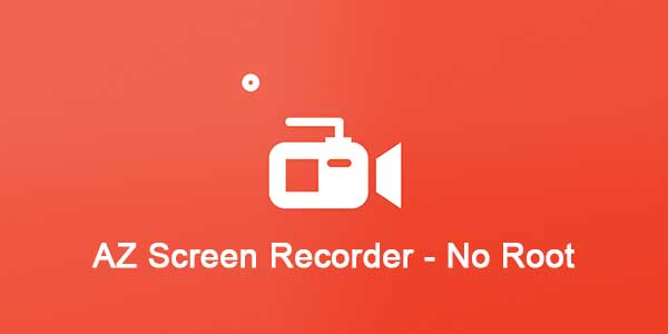 AZ Screen Recorder Apk Download for Android, PC and iOS [2018]